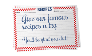 Give our famous recipes a try!